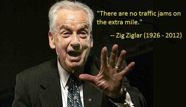 "Zig Ziglar: ""There are no traffic jams on the extra mile."""