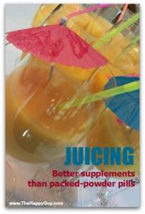 Juicing - bettter supplements than packed-poder pills
