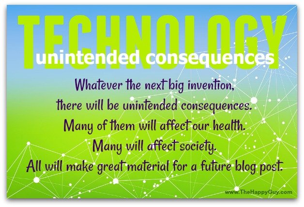 Unintended consequences of technology