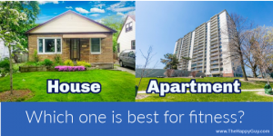 HOus or apartment - which one is best for fitness?